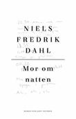 """""""Mor om natten roman"""" av Niels Fredrik Dahl"""
