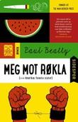 """""""Meg mot røkla (eller Amerikas forente stater)"""" av Paul Beatty"""