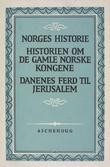 """Norges historie ; Historien om de gamle kongene ; Historien om Danenes ferd til Jerusalem"" av Theodoricus munk"