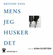 """""""Mens jeg husker det - roman"""" av Kristine Næss"""