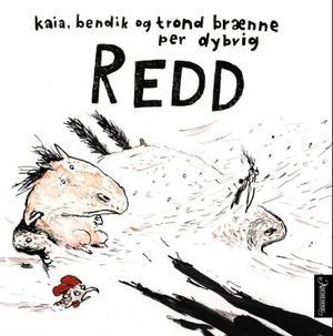 """""""Redd"""" av Kaia Brænne"""