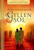 """""""Gyllen sol roman"""" av Shilpi Somaya Gowda"""