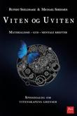 """""""Viten og uviten materialisme, Gud, mentale krefter"""" av Rupert Sheldrake"""