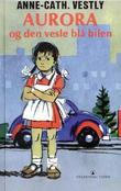 """""""Aurora og den vesle blå bilen"""" av Anne-Cath. Vestly"""