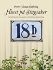 """""""Huset på Singsaker en bydelskrønike om oppvekst, famililiebånd og byutvikling"""" av Perly Folstad Norberg"""