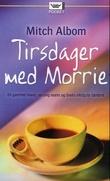"""""""Tirsdager med Morrie"""" av Mitch Albom"""