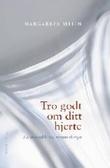 """""""Tro godt om ditt hjerte - en mosaikk om menneskesynet"""" av Margareta Melin"""