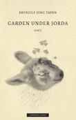 """""""Garden under jorda"""" av Brynjulf Jung Tjønn"""