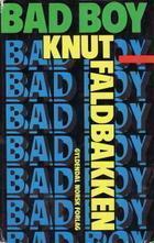 """""""Bad boy"""" av Knut Faldbakken"""