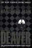 """""""The vanished man - a Lincoln Rhyme novel"""" av Jeffery Deaver"""