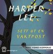 """""""Sett ut en vaktpost"""" av Harper Lee"""