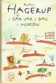"""""""I går var i dag i morgen"""" av Klaus Hagerup"""