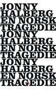 """En norsk tragedie - roman"" av Jonny Halberg"