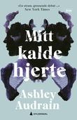 """""""Mitt kalde hjerte"""" av Ashley Audrain"""