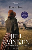 """""""Fjellkvinnen en roman"""" av Eowyn Ivey"""