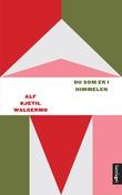 """""""Du som er i himmelen"""" av Alf Kjetil Walgermo"""