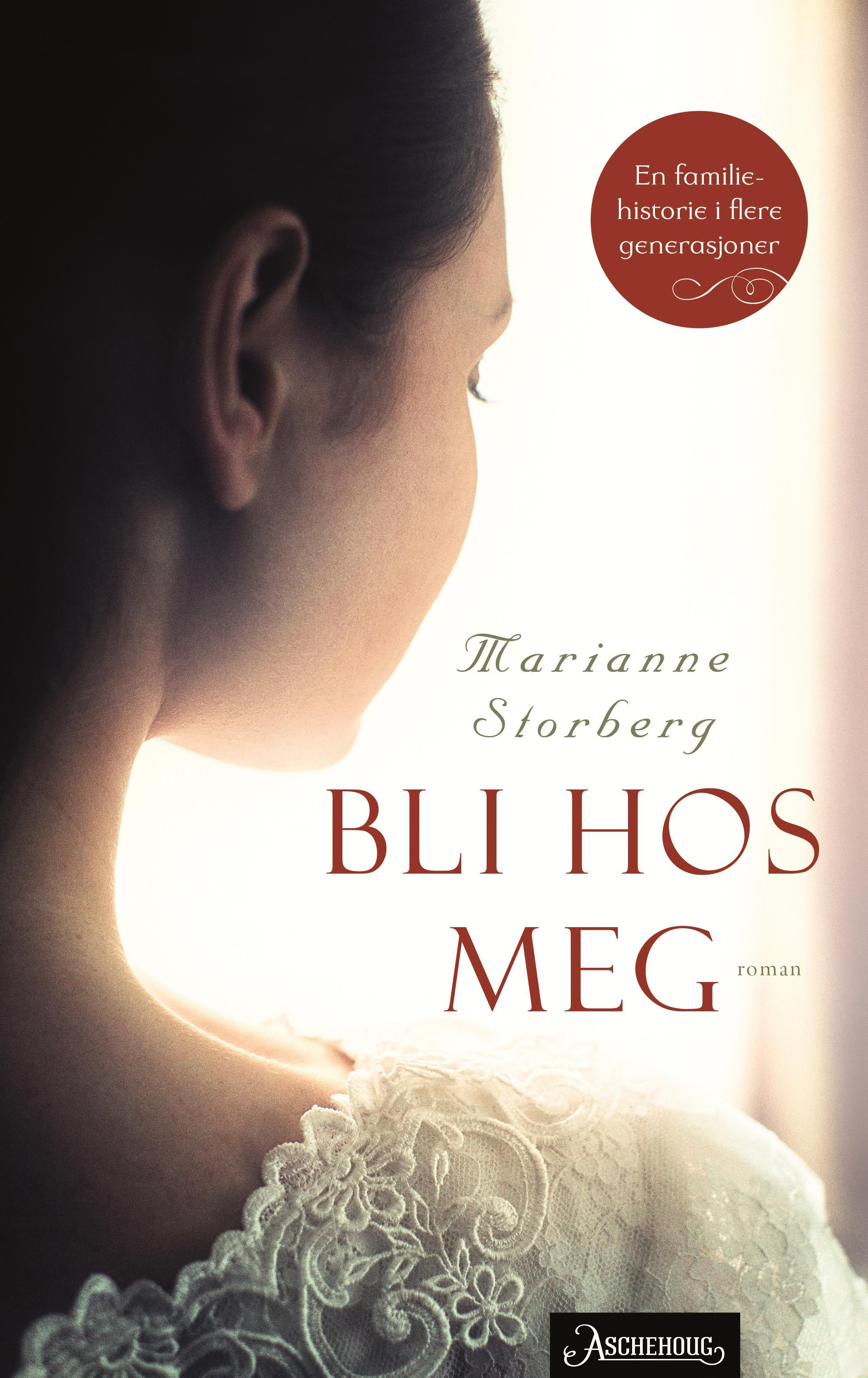 """""""Bli hos meg - roman"""" av Marianne Storberg"""
