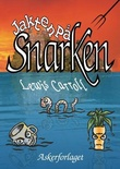 """""""Jakten på Snarken - et skjebnedrama i åtte utbrudd"""" av Lewis Carroll"""