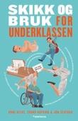 """""""Skikk og bruk for underklassen"""" av Arne Klyve"""