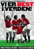 """""""Vi er best i verden! - norsk fotballs historie - uten alt det kjedelige"""" av Thomas Aune"""