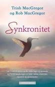 """""""Synkronitet lær å tale de dødes språk: tolke tegn og symboler og forstå betydningen av lyder, lukter, drømmer, mønstre og gjenstander"""" av Trish MacGregor"""