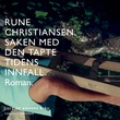 """""""Saken med den tapte tidens innfall"""" av Rune Christiansen"""