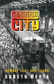 """Maximum city - Bombay lost and found"" av Suketu Mehta"