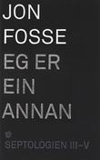 """""""Eg er ein annan - roman"""" av Jon Fosse"""