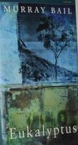 """Eukalyptus"" av Murray Bail"