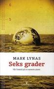 """""""Seks grader - jordens fremtid grad for grad"""" av Mark Lynas"""
