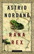 """""""Rana Rex"""" av Astrid Nordang"""