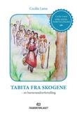 """""""Tabita fra skogene en barnevandrerfortelling"""" av Cecilie Lønn"""