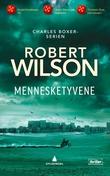 """""""Mennesketyvene"""" av Robert Wilson"""