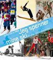 """""""Jeg spenner mine ski - historien om norsk skikultur"""" av Karsten Alnæs"""
