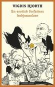 """""""En erotisk forfatters bekjennelser"""" av Vigdis Hjorth"""