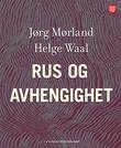 """""""Rus og avhengighet"""" av Jørg Mørland"""