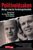 """""""Politivoldsaken Norges største forskningsskandale"""" av Bjarne Kvam"""