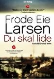 """""""Du skal lide - krimroman"""" av Frode Eie Larsen"""