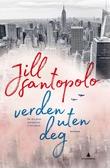 """""""Verden uten deg - roman"""" av Jill Santopolo"""