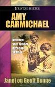 """""""Amy Carmichael kvinnen som reddet dyrebare skatter"""" av Janet Benge"""