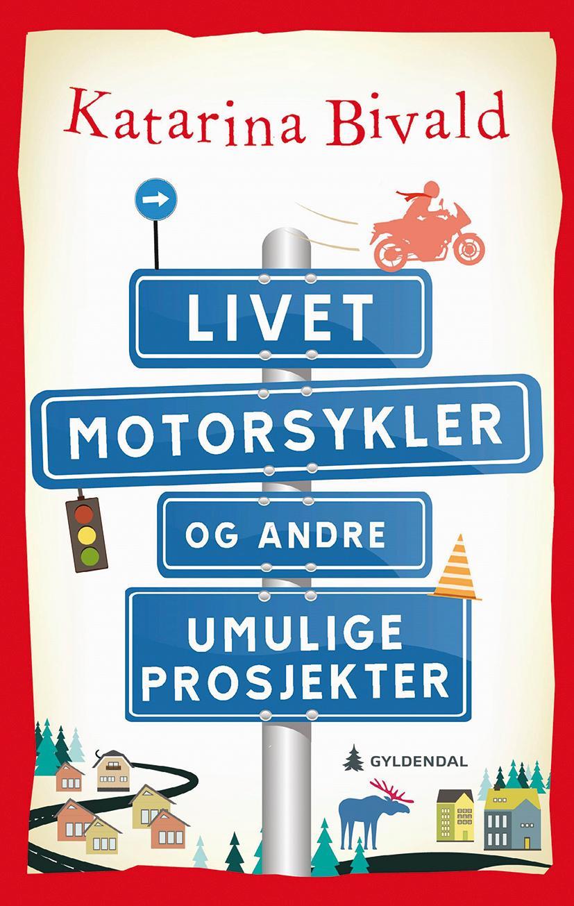 """""""Livet, motorsykler og andre umulige prosjekter"""" av Katarina Bivald"""