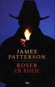 """""""Roser er røde"""" av James Patterson"""