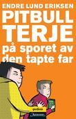 """""""Pitbull-Terje på sporet av den tapte far"""" av Endre Lund Eriksen"""