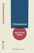 """""""Virkeligheten og alt det andre"""" av Lena Andersson"""