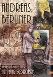 """Andreas. Berliner - roman"" av Henning Sørensen"