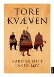 """""""Hard er mitt lands lov roman"""" av Tore Kvæven"""