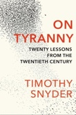 """On tyranny - twenty lessons from the twentieth century"" av Timothy Snyder"