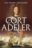 """""""Cort Adeler - sjømann og krigshelt fra 1600-tallet"""" av Ole Henrik Gjeruldsen"""
