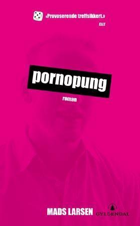 """Pornopung - roman"" av Mads Larsen"