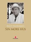 """""""Sin mors hus - roman"""" av Knut Faldbakken"""